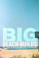 Big Beach Builds: Season 1