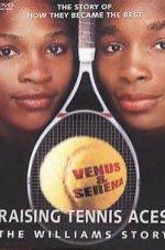 Raising Tennis Aces: The Williams Story