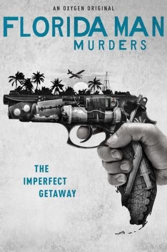 Florida Man Murders: Season 1