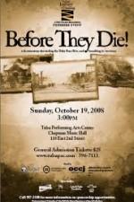 Before They Die!