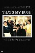 That's My Bush!: Season 1