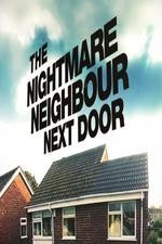 The Nightmare Neighbour Next Door: Season 1