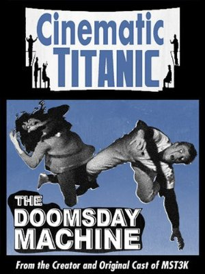 Cinematic Titanic: Doomsday Machine