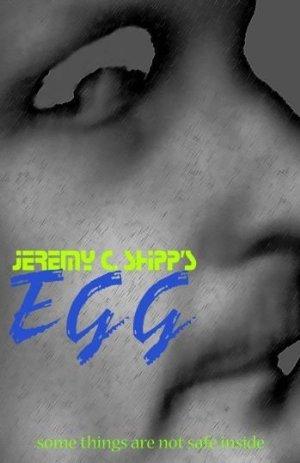 Jeremy C. Shipp's 'egg'