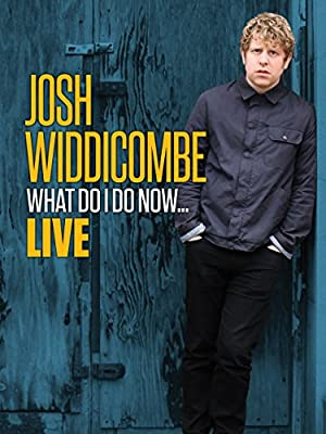 Josh Widdicombe: What Do I Do Now