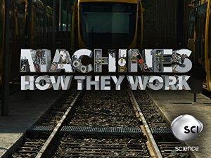 Machines: How They Work: Season 1