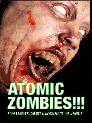 Atomic Zombies!!!