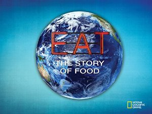 Eat: The Story Of Food: Season 1