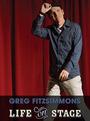Greg Fitzsimmons: Life On Stage
