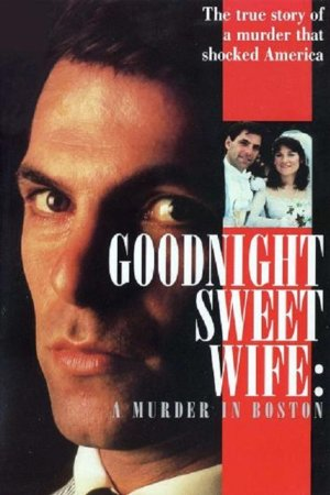Goodnight Sweet Wife: A Murder In Boston
