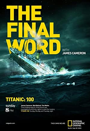 Titanic: The Final Word With James Cameron