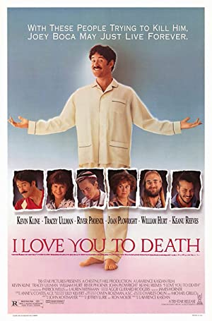 I Love You To Death 1990
