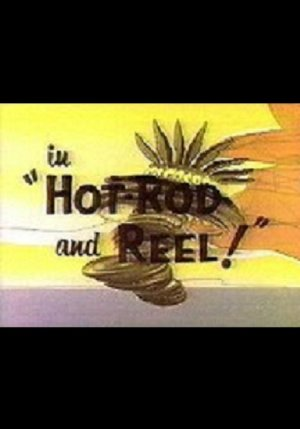 Hot-rod And Reel!
