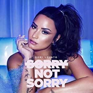 Demi Lovato: Sorry Not Sorry