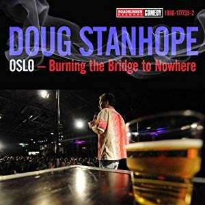 Doug Stanhope: Oslo - Burning The Bridge To Nowhere
