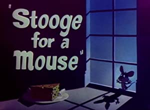 Stooge For A Mouse