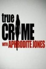 True Crime With Aphrodite Jones: Season 5