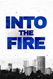 Into The Fire: Season 1