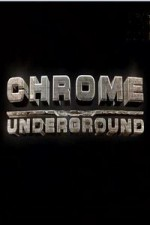 Chrome Underground: Season 1