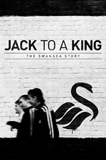 Jack To A King - The Swansea Story