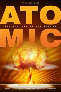 Atomic: History Of The A-bomb