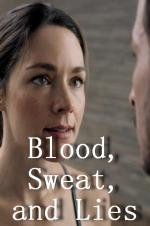 Blood, Sweat, And Lies