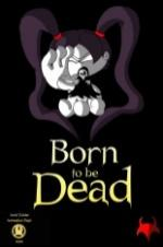 Born To Be Dead