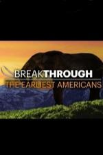 Breakthrough: The Earliest Americans