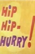 Hip Hip-hurry!