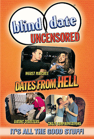 Blind Date Uncensored: Dates From Hell