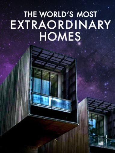 The World's Most Extraordinary Homes: Season 2