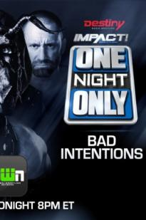 Impact Wrestling One Night Only: Bad Intentions