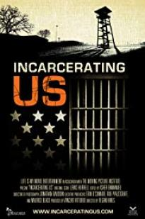 Incarcerating Us