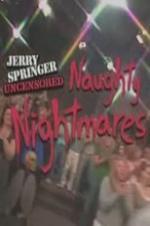 Jerry Springer Uncensored Naughty Nightmares