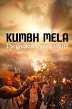 Kumbh Mela: The Greatest Show On Earth
