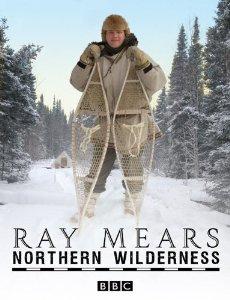 Ray Mears' Northern Wilderness: Season 1