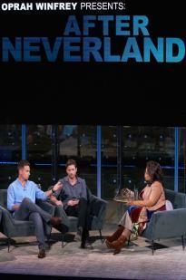 Oprah Winfrey Presents: After Neverland