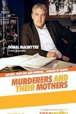Murderers And Their Mothers: Season 1