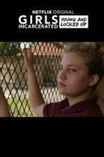 Girls Incarcerated: Season 1