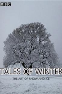 Tales Of Winter: The Art Of Snow And Ice