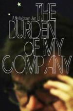 The Burden Of My Company