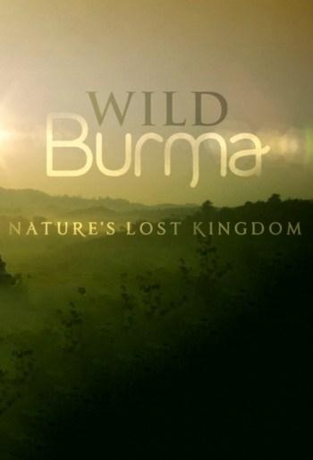 Wild Burma: Nature's Lost Kingdom: Season 1
